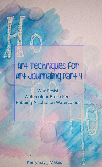Art Journaling Mini Series this tutorial is covering wax resist and rubbing alcohol using watercolour. It also looks at using water compatible brush pens. Kerrymay._.Makes