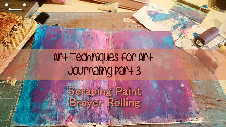 Art Techniques for Art Journaling Part 3 - Brayer rolling and scraping Kerrymay._.Makes