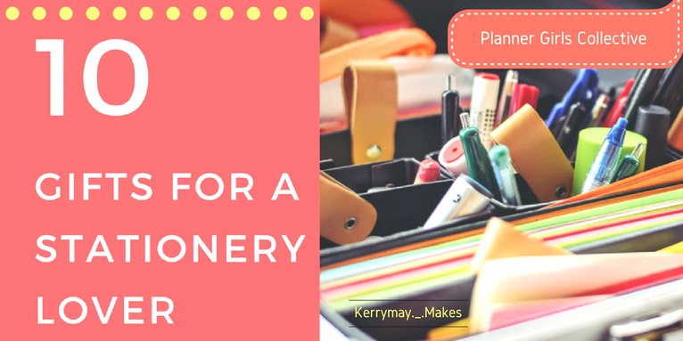 What to buy a stationery lover? Top Ten Gifts to buy - Kerrymay._.Makes