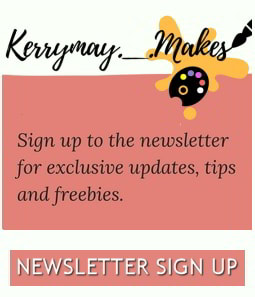 Sign up to the newsletter - Kerrymay._.Makes