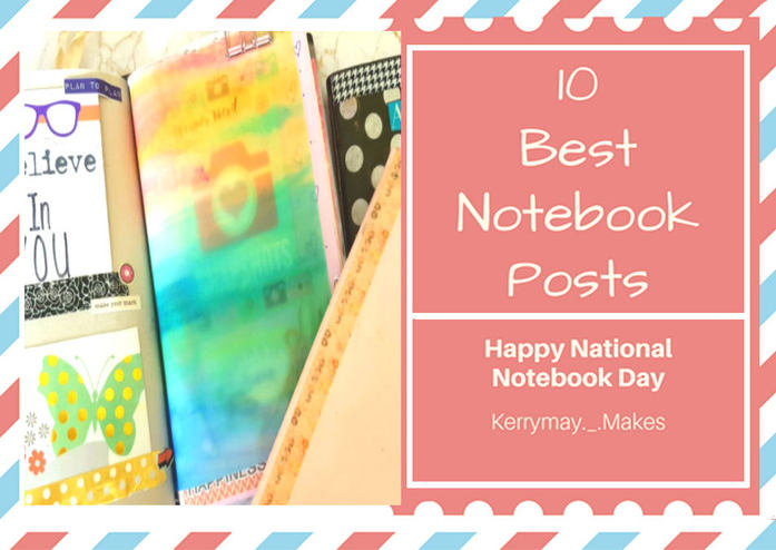 National Notebook Day, My 10 best notebook posts for organisation, planners and productivity in my Traveler's Notebooks - Kerrymay._.Makes