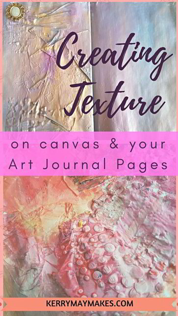 Ideas, art tips and inspiration for art journal techniques on using texture in your art journals - Kerrymay._.Makes #artjournaltexture