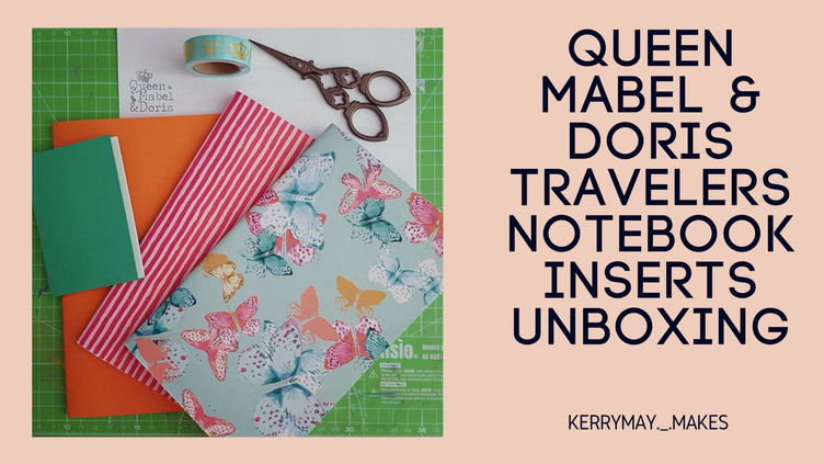 Queen Mabel & Doris Travelers Notebook Inserts Unboxing - Kerrymay._.Makes